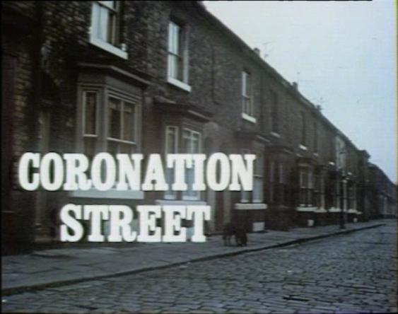 Coronation Street.